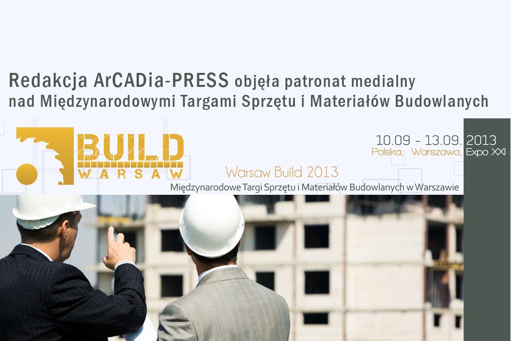 Warsaw Build 2013 – Międzynarodowe Targi Sprzętu i Materiałów Budowlanych w Warszawie